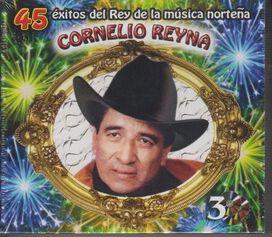 Cornelio Reyna - 45 Exitos del Rey de la Musica Nortena