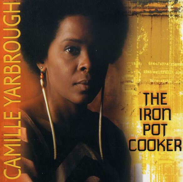 Camille Yarbrough - Iron Pot Cooker