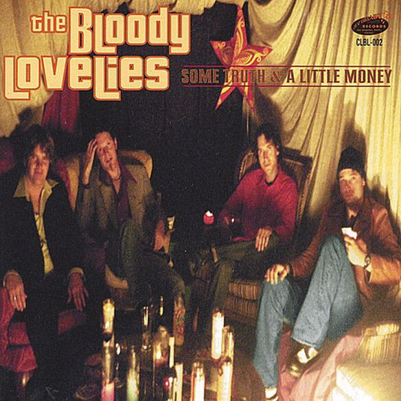 Randy & the Bloody Lovelies - Some Truth And A Little Money