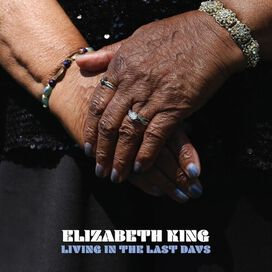 Elizabeth King - Living In The Last Days