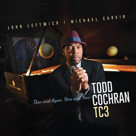 Todd Cochran - Then And Again, Here And Now