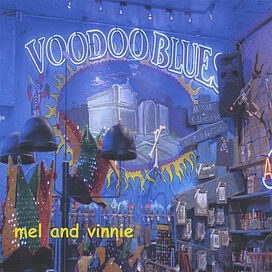 Mel and Vinnie - Voodoo Blues