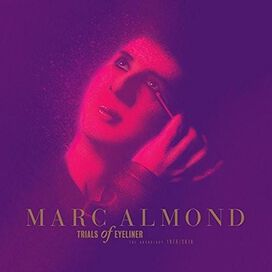 Marc Almond - Trials of Eyeliner: The Anthology 1979-2016