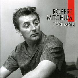 Robert Mitchum - That Man