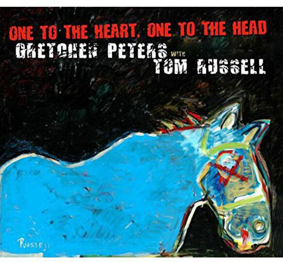 Gretchen Peters & Tom Russell - One to the Heart One to the Head