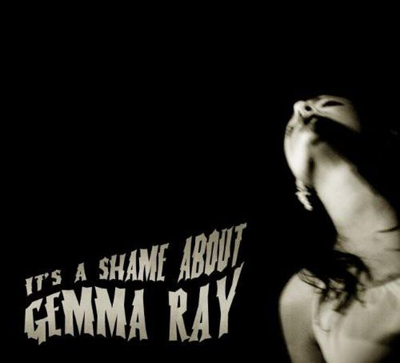 It's A Shame About Gemma Ray (Dig)