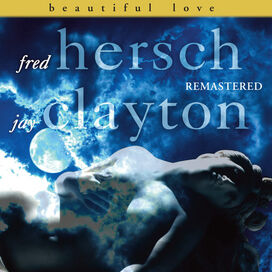 Fred Hersch / Jay Clayrton - Beautiful Love Remastered