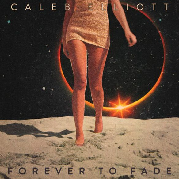 Caleb Elliott - Forever To Fade