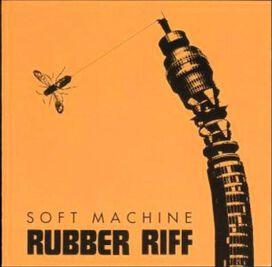 Soft Machine - Rubber Riff