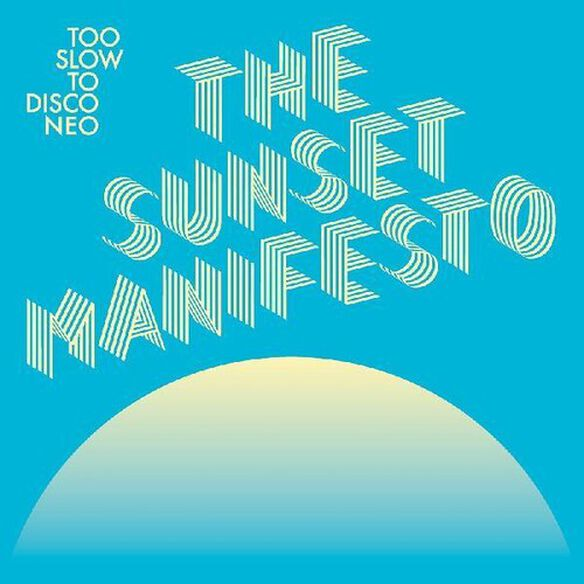 Various Artists - Too Slow To Disco Neo: The Sunset Manifesto (Various Artists)