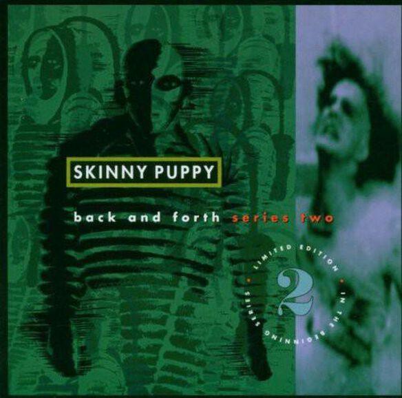 Skinny Puppy - Back & Forth Series Ii
