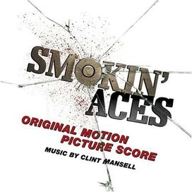 Clint Mansell - Smokin' Aces [Original Motion Picture Score]
