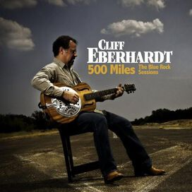Cliff Eberhardt - 500 Miles: The Blue Rock Sessions