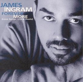 James Ingram - Forever More-Best [Love Songs, Hits and Duets]