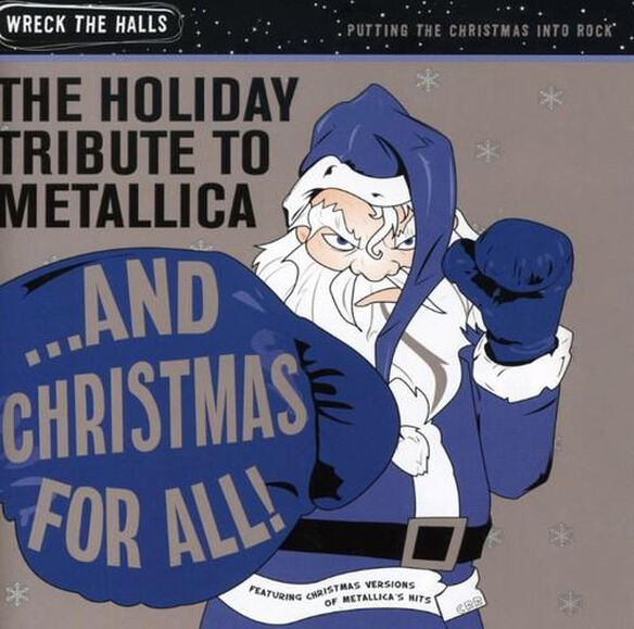 Various Artists - The Holiday Tribute To Metallica: and Christmas For All!