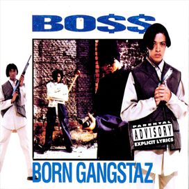 Boss - Born Gangstaz