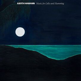 Judith Hamann - Music for Cello and Humming