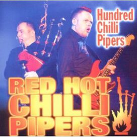 The Red Hot Chilli Pipers - Hundred Chilli Pipers