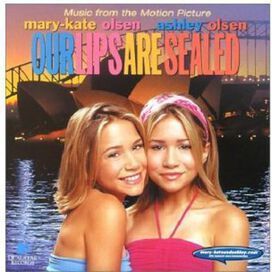 Mary Kate & Ashley Olsen - Our Lips Are Sealed [Music from the Motion Picture]