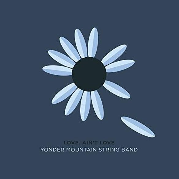 Yonder Mountain String Band - Love, Ain't Love