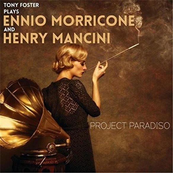 Project Paradiso: Tony Foster Plays Ennio