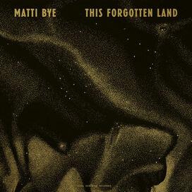 Matti Bye - This Forgotten Land