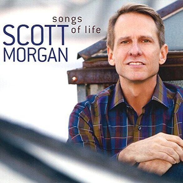 Scott Morgan - Songs Of Life