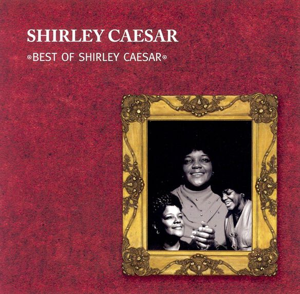 Best Of Shirley Caesar