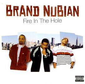Brand Nubian - Fire In The Hole