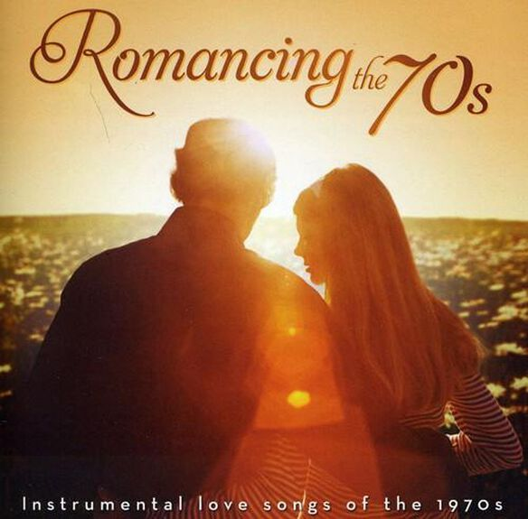 Romancing The 70 S: Instrumental Love Songs Of 1970