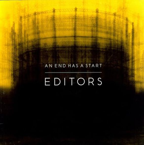 Editors - End Has a Start