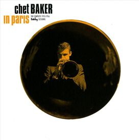 Chet Baker - In Paris: The Complete 1955-1956 Barclay Recordings