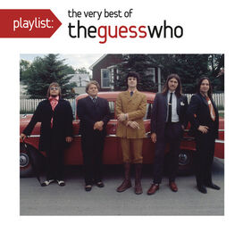 The Guess Who - Playlist: Very Best of