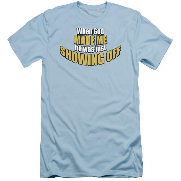 Showing Off Short Sleeve Adult Light T-Shirt