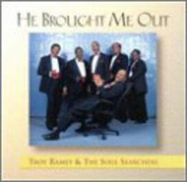 Troy Ramey And The Soul Searchers - He Brought Me Out