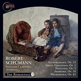 Penelope Crawford - Schumann: Kinderszenen, Op. 15; Abegg Variations, Op. 1; Papillons, Op. 2; Arabeske, Op. 12; Waldszenen, Op. 82