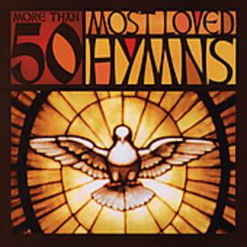 Various Artists - More Than 50 Most Loved Hymns