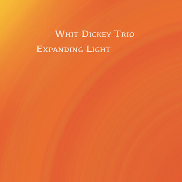 Whit Dickey Trio - Expanding Light