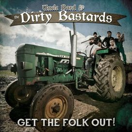 Uncle Bard & The Dirty Bastards - Get The Folk Out!