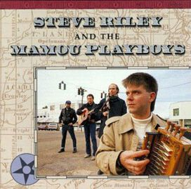 Steve Riley & the Mamou Playboys - Steve Riley & the Mamou Playboys