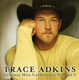 Trace Adkins - Greatest Hits Collection, Vol. 1