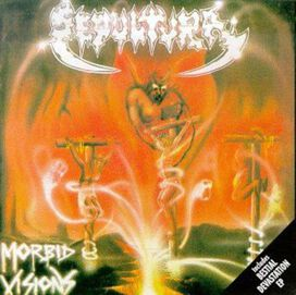 Sepultura - Morbid Visions/Bestial Devastation