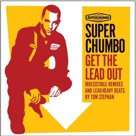 Superchumbo - Get the Lead Out