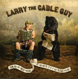 Larry the Cable Guy - Morning Constitutions