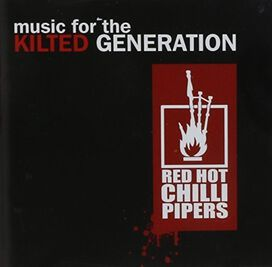 The Red Hot Chilli Pipers - Music for the Kilted Generation