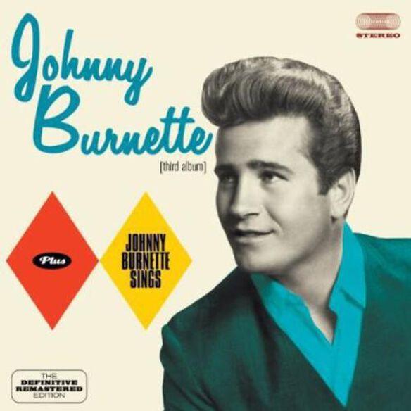 Johnny Burnette - Johnny Burnette + Johnny Burnette Sings