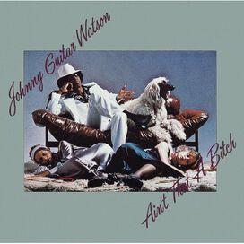 Johnny Watson Guitar - Ain't That Ain't Bitch