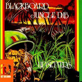 "Lee ""Scratch"" Perry/The Upsetters - Blackboard Jungle Dub"