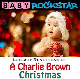 Baby Rockstar - Baby Rockstar: Lullaby Renditions of a Charlie Brown Christmas