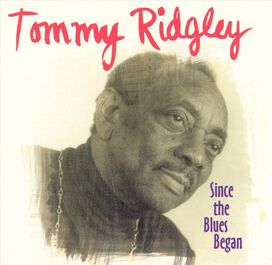 Tommy Ridgley - Since the Blues Began